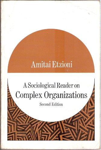 9780039100476: Sociological Reader on Complex Organizations (A Holt international edition)
