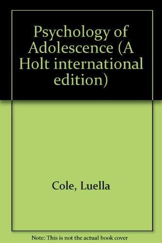 Psychology of Adolescence (A Holt international edition): Luella Cole