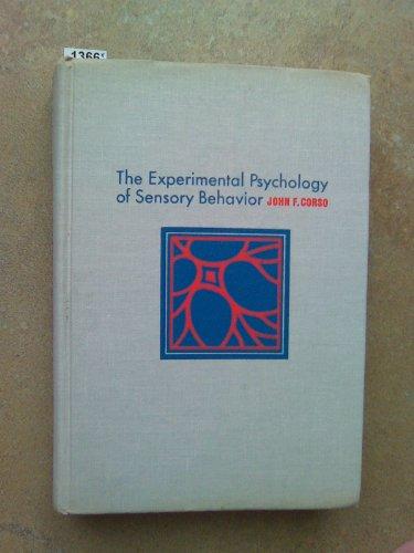 The Experimental Psychology of Sensory Behaior: Corso, John F.