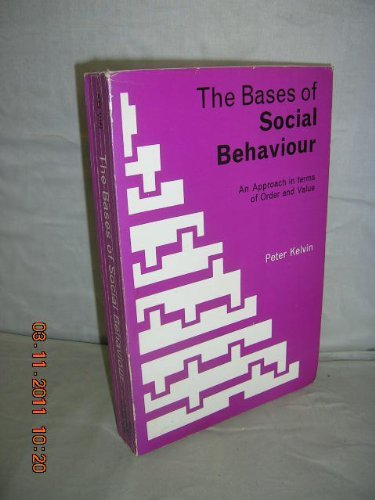 9780039100636: The bases of social behaviour: An approach in terms of order and value;