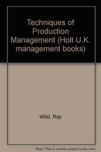9780039100827: The techniques of production management (Holt U. K. management books)