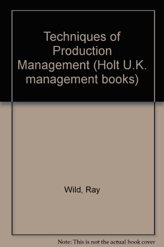 9780039100827: Techniques of Production Management (Holt U. K. management books)