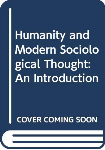 9780039101176: Humanity and Modern Sociological Thought: An Introduction