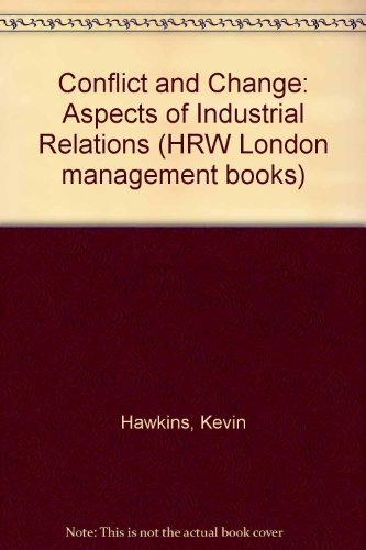 9780039101312: Conflict and Change: Aspects of Industrial Relations (HRW London management books)