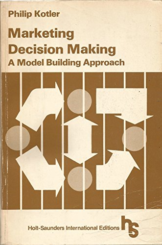 9780039101510: Marketing Decision Making: A Model-building Approach (Holt, Rinehart and Winston marketing series)
