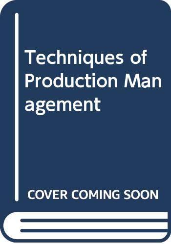 9780039101534: Techniques of Production Management