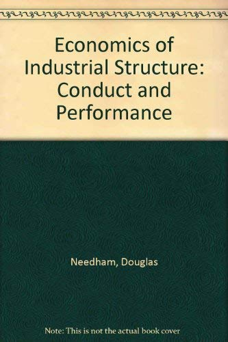 9780039101909: Economics of Industrial Structure: Conduct and Performance