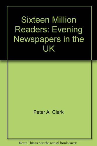 9780039102968: Sixteen Million Readers: Newspapers in the U.K.