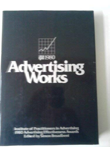 9780039103224: Advertising Works: Papers from Ipa Advertising Effectiveness Awards