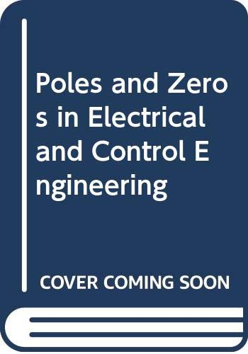 9780039103460: Poles and Zeros in Electrical and Control Engineering