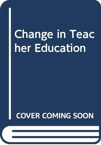 9780039104313: Change in Teacher Education: Context and Provision Since Robbin