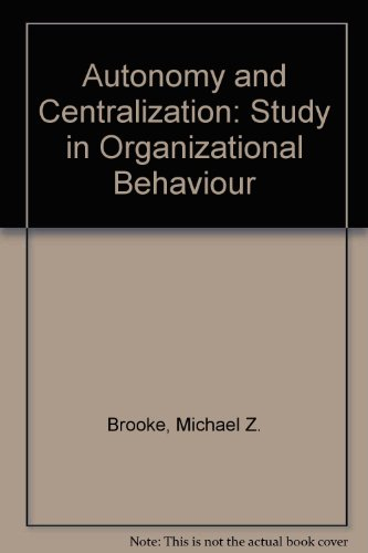9780039105259: Centralization and Autonomy: A Study in Organizational Behaviour