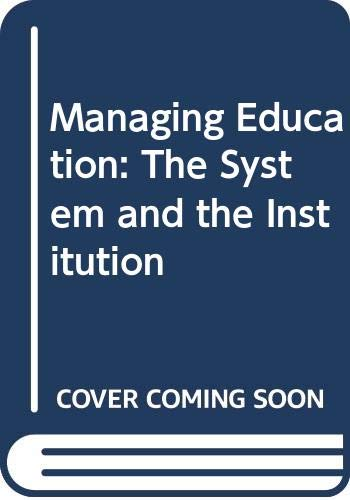 9780039106058: Managing Education: The System and the Institution
