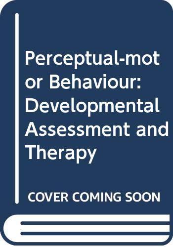 9780039106126: Perceptual-motor Behaviour: Developmental Assessment and Therapy