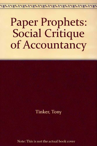 9780039106416: Paper Prophets: Social Critique of Accountancy