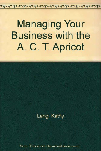 9780039106621: Managing Your Business With the Apricot