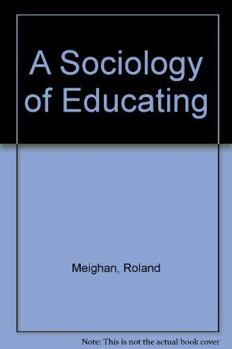 9780039106744: A Sociology of Educating