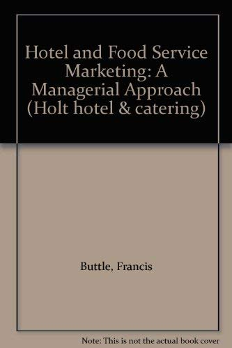 Hotel and Food Service Marketing: A Managerial Approach (Holt hotel & catering): Buttle, ...