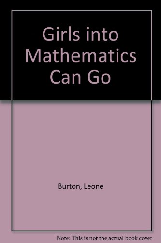 9780039106874: Girls into Mathematics Can Go