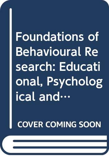9780039107130: Foundations of Behavioural Research: Educational, Psychological and Sociological Enquiry