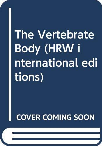9780039107543: The Vertebrate Body (HRW international editions)