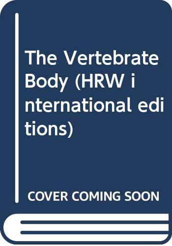 9780039107543: The Vertebrate Body (HRW international editions)