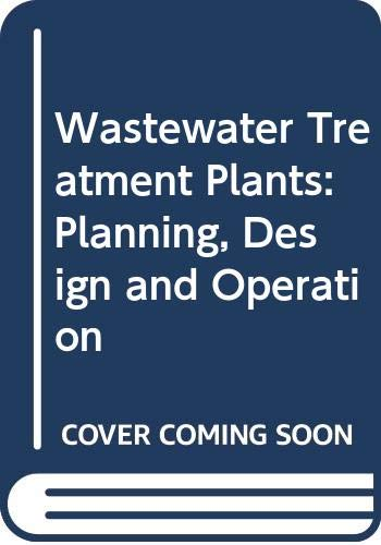 9780039107628: Wastewater Treatment Plants: Planning, Design and Operation