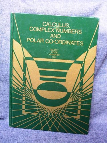 9780039201555: Calculus, Complex Numbers and Polar Co-Ordinates