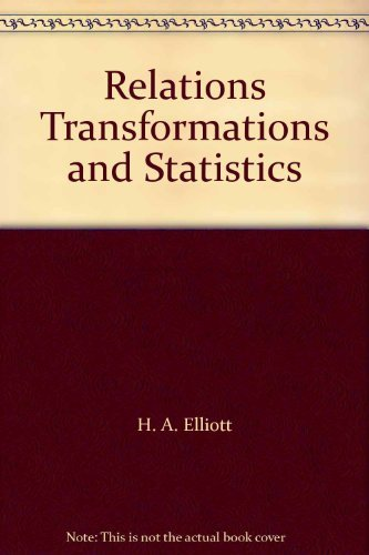 9780039210502: Relations Transformations and Statistics