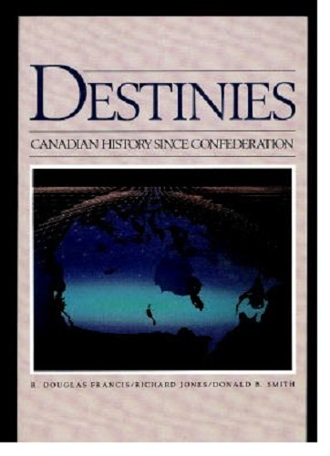 9780039217068: Destinies: Canadian History Since Confederation