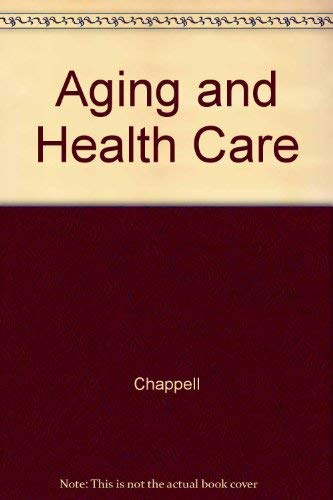 Aging and health care: A social perspective: Chappell, Neena L