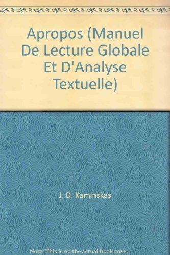 9780039218911: Apropos (Manuel De Lecture Globale Et D'Analyse Textuelle)