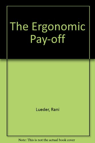 The Ergonomics Payoff