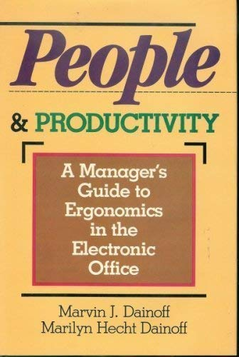 9780039220037: People and Productivity: Manager's Guide to Ergonomics in the Electronic Office (Converging technologies series)