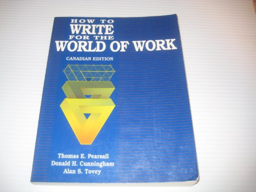 9780039220617: How to Write for the World of Work
