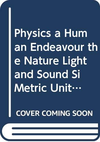 9780039224387: The Nature Light and Sound (Physics: A Human Endeavour Unit 4)