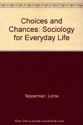 9780039225643: Choices and Chances: Sociology for Everyday Life