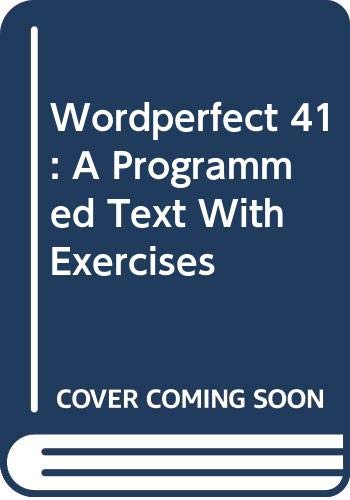 9780039225667: Wordperfect 41: A Programmed Text With Exercises