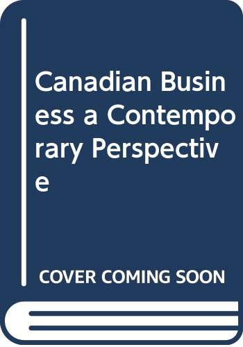 9780039231996: Canadian Business a Contemporary Perspective
