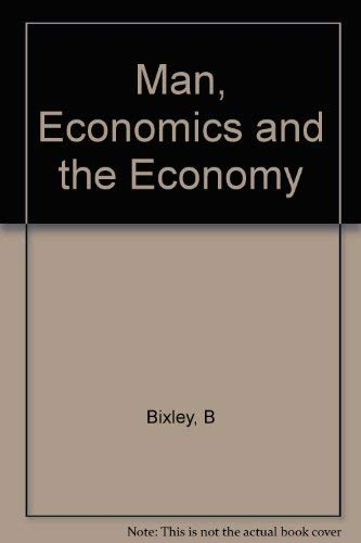 9780039251727: Man, Economics and the Economy