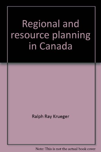 Regional and resource planning in Canada: Krueger, Ralph Ray