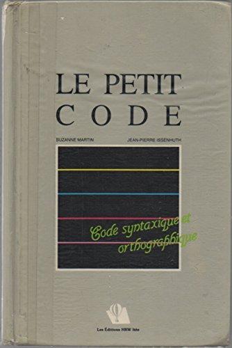 9780039264321: Le petit code - code syntaxique et orthographique