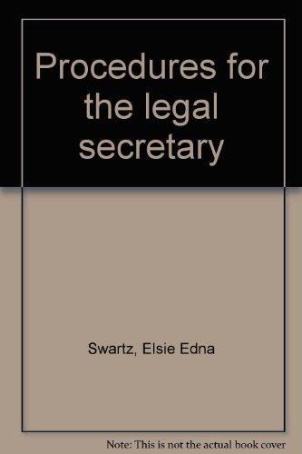Procedures for the legal secretary: Swartz, Elsie Edna