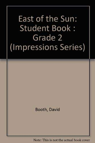 9780039268091: East of the Sun: Student Book : Grade 2 (Impressions Series)
