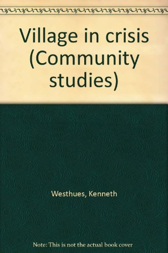 Village in crisis (Community studies): Kenneth Westhues, Peter