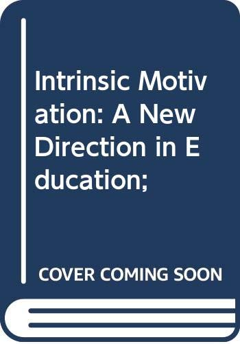 9780039280864: Intrinsic Motivation: A New Direction in Education