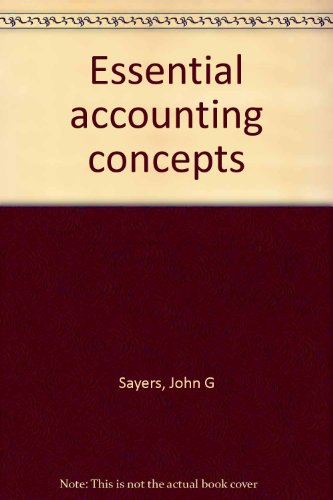 Essential accounting concepts: John G Sayers