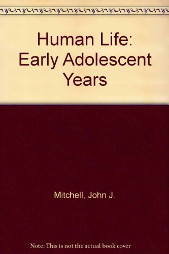 9780039281915: Human Life: The Early Adolescent Years