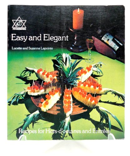 9780039299279: Easy and Elegant : Recipes for Hors-D'oeuvres and Entrees
