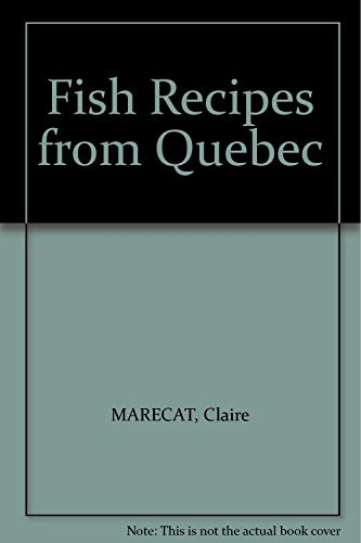 9780039299293: Fish Recipes from Quebec